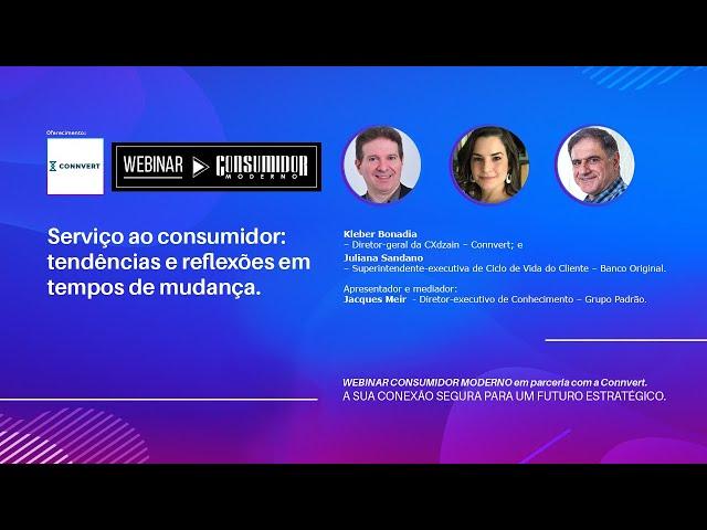 WEBINAR CM: Connvert e Banco Original | Serviço ao consumidor- tendências e reflexões