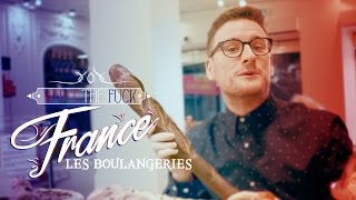 What The Fuck France - Les Boulangeries