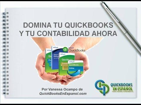 Entrenamiento de QuickBooks En Espanol: Domina Tu QuickBooks y Tu Contabilidad Ahora