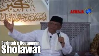 KH Hasyim Muzadi  Perintah Dan Keutamaan Sholawat