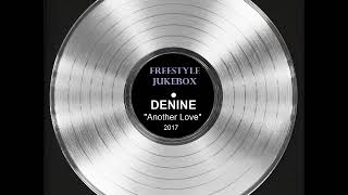 "Denine ""Another Love"" (2017)"