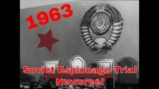 1963 SOVIET PROPAGANDA FILM  OLEG PENKOVSKY & GREVILLE WYNNE SPY TRIAL   ALCOHOLISM  SALARIES 53234