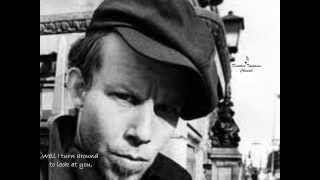 √♥ I Hope That I Don't Fall In Love With You √ Tom Waits √ Lyrics