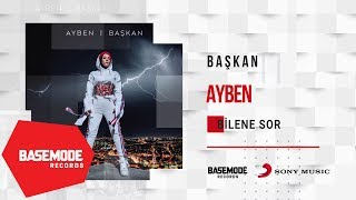 Ayben - Bilene Sor | Official Audio