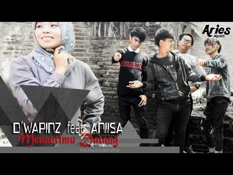 D'wapinz Ft. Aniisa - Menantimu Datang (Official Lyric Video) Mp3