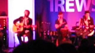 The Trews- Ishmael & Maggie (Live acoustic)