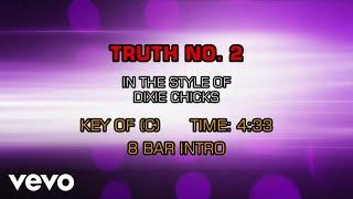Dixie Chicks - Truth No. 2 (Karaoke)