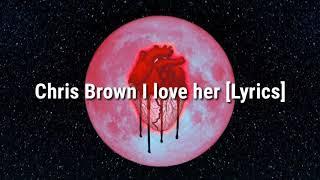 Chris Brown - I love her [Lyrics]