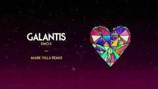 Galantis   Emoji (Mark Villa Remix)