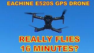 Real Life Flight Time - EACHINE E520S 4K Camera GPS FPV Drone, Dji Mavic Mini Clone