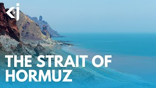 GEOPOLITICS of THE STRAIT OF HORMUZ - KJ VIDS