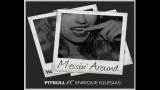 Pitbull ft. Enrique Iglesias Messing Around Preview