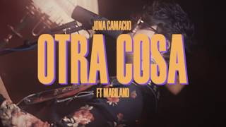 Jona Camacho   Otra Cosa Ft. Mabiland (Video Oficial)