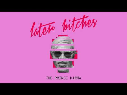 The Prince Karma – Later bitches Video