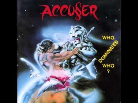 Accuser - Who Dominates Who? 1989 full album