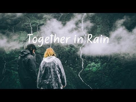Together in Rain | Beautiful Chill Mix