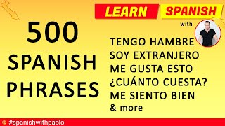500 Spanish Phrases Tutorial.Basic Sentences And Expressions For Beginners.Learn Spanish with Pablo.