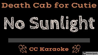 Death Cab For Cutie   No Sunlight CC Karaoke Instrumental