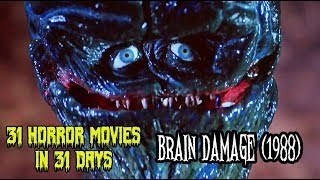 Brain Damage (1988) - 31 Horror Movies in 31 Days