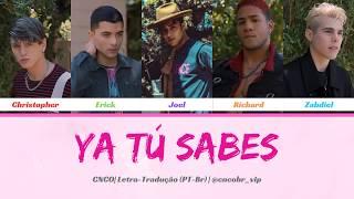 CNCO   Ya Tú Sabes (LetraTradução)