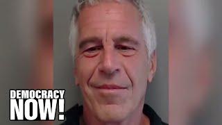 How Investigative Reporting & Survivor Testimony Toppled Billionaire Serial Abuser Jeffrey Epstein