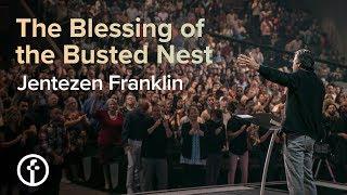 The Blessing of the Busted Nest   Pastor Jentezen Franklin