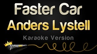 Anders Lystell - Faster Car (Karaoke Version)