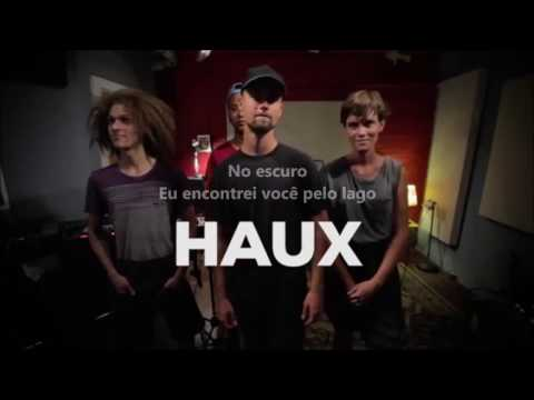 Haux - Homegrown - Tradução/Lyrics