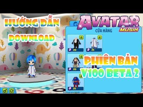 Avatar Musik | CÁCH TẢI PHIÊN BẢN V100 BETA 2 | NHÀ ĐÔI