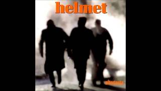 Helmet - Like I Care (HQ)
