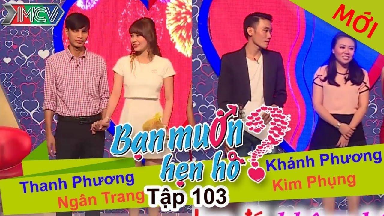 BẠN MUỐN HẸN HÒ #103 UNCUT | Thanh Phương - Ngân Trang | Khánh Phương - Kim Phụng | 041015 💖