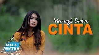 Download lagu Mala Agatha Menangis Dalam Cinta Mp3