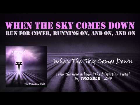 Trouble - When The Sky Comes Down