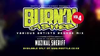 BURNING ASHES VOL 4 – MUZIKAL SHERIFF – FB/IG/Tweet @MuzikalSheriff