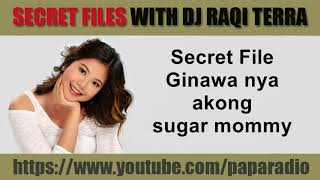 SPG Secret Files With DJ Raqi Terra   Ginawa Nya Akong Sugar Mommy
