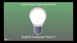 Last minute tips and tricks AQA English Language Paper 2