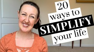 20 EASY WAYS TO SIMPLIFY YOUR LIFE IMMEDIATELY: Quick Ways to Live a Simpler Life