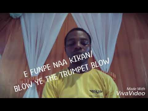 E Funpe naa Kikan/ Blow ye the Trumpet Blow
