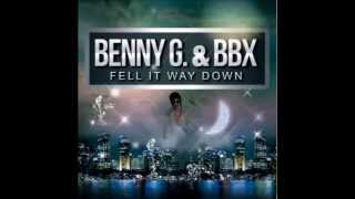 Benny G. and BBX - Feel It Way Down (TAITO Remix)