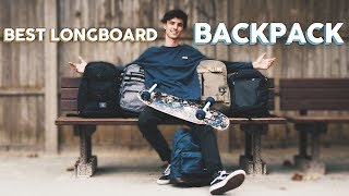 what's the BEST longboard backpack?