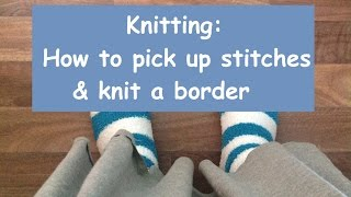 Knitting: How to pick up stitches & knit a border