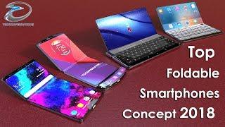 Top Foldable Smartphones Concepts 2018, iPhone X Flex,Galaxy x, Moto Razr v4,Huawei Mate X