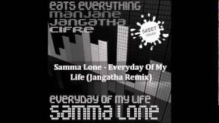 Samma Lone - Every Day Of My Life (Jangatha Remix)