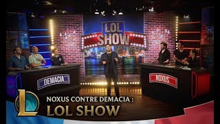 LOL SHOW : Team Noxus contre Team Demacia | League of Legends