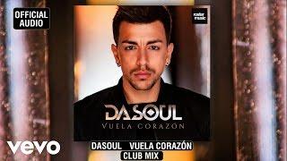 Dasoul - Vuela Corazón (Club Mix)