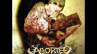 Aborted- Goremageddon: The Saw And The Carnage Done