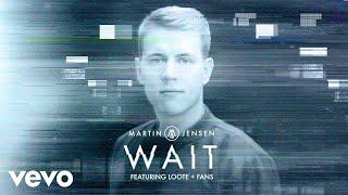Martin Jensen   Wait (Lyric Video) Ft. Loote