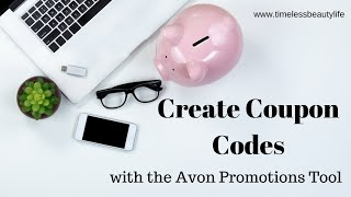 Avon Promotion Tool - Create Avon Coupon Codes for Your Avon Customers to Help you Sell Avon Online