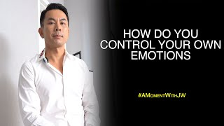 How Do You Control Your Own Emotion | A Moment With JW