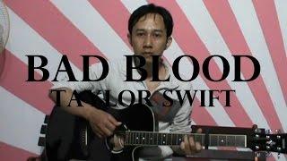 Taylor Swift - Bad Blood (Guitar Fingerstyle Cover) + Lyrics